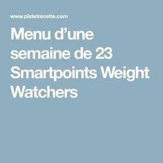 Menu d'une semaine de 23 Smartpoints Weight Watchers