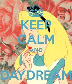 keep calm and daydream alice in wonderland disney