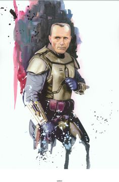 Kal Skirata. You are not a Star Wars geek until you know this man and respect him!