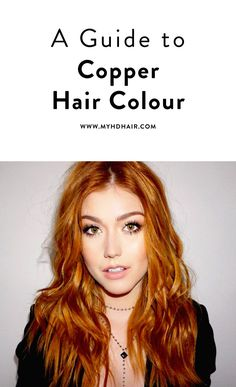 Hair 101: An easy guide to understanding Copper Hair Colours.