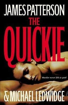 The Quickie by James Patterson and Michael Ledwidge (2007, Hardcover)