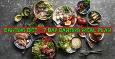 The 10 Commandments of Beginner Banting +7 Day Banting Meal Plan+Best Weight…