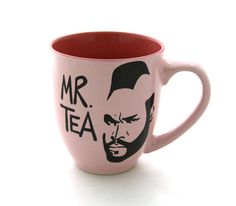 I pity the fool who doesn't have a cool mug to drink tea! Mr T Tea Mug Pink by LennyMud on Etsy, $16.00