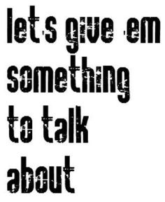 let's give them something to talk about lyrics - Google Search