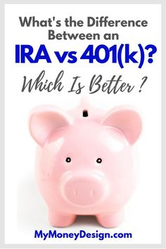 Difference Between an IRA and Which is Better? - Finance tips, saving money, budgeting planner Retirement Savings Plan, Saving For Retirement, Early Retirement, Retirement Planning, Retirement Quotes, Retirement Cards, Retirement Strategies, Retirement Accounts, Financial Planning