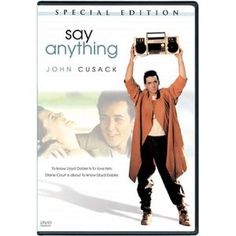 Say Anything. (Love me some John Cusack...)