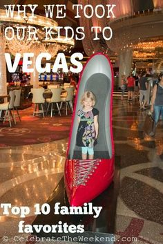 Top 10 Favorite family moments in Vegas: what you can do with kids in Vegas