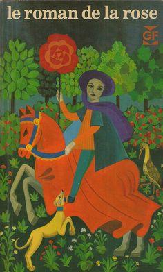Guillaume de Lorris et Jean de Meun - Le roman de la rose, Garnier-Flammarion 1974  Couverture: Nicole Gouju
