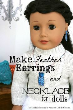 Make Feather Earrings and Necklace for dolls inspired by Saige