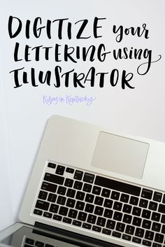 HOW TO: Digitize Your Lettering Using Illustrator