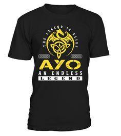 The Legend is Alive AYO An Endless Legend Last Name T-Shirt #LegendIsAlive