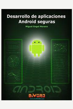 Desarrollo de aplicaciones Android seguras / Miguel Ángel Moreno Álvarez