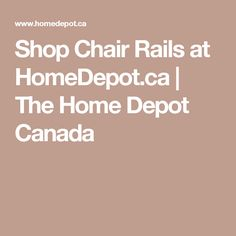 Shop Chair Rails at HomeDepot.ca | The Home Depot Canada