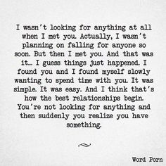 Love & Soulmate Quotes :that's how it happened…pretty much word for word. I'm so happy it did. I love you! Love Quotes For Him, Quotes To Live By, I Love You So Much Quotes, Falling For You Quotes, Unexpected Love Quotes, Love Boyfriend Quotes, Quotes For My Husband, Quotes About Boyfriends, Im Happy Quotes