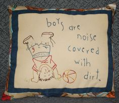 """Whimsical """"Boys are Noise"""" hand- embroidered pillow. on ETSY https://www.etsy.com/listing/237780177/whimsical-boys-are-noise-hand?ref=shop_home_active_1"""