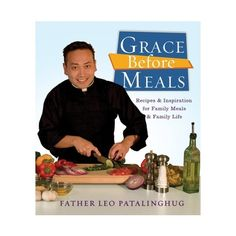 Combining more than 30 simple but delicious recipes related to personal milestones, family holidays, and faith observances, along with scriptural references and short essays offering wisdom on faith, values, and family togetherness, Father Leo shows that mealtime is the perfect setting for discussing the major issues all families face.