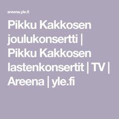 Pikku Kakkosen joulukonsertti | Pikku Kakkosen lastenkonsertit | TV | Areena | yle.fi Tv, Television Set, Television
