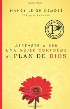 Atrevete a ser una mujer conforme al plan de Dios (Spanish Edition) by Nancy Leigh DeMoss,http://www.amazon.com/dp/082541203X/ref=cm_sw_r_pi_dp_ubT-sb1ENFV74TAQ