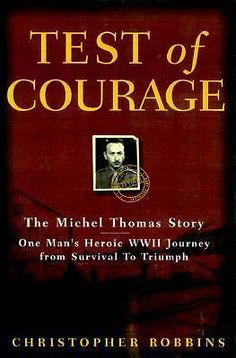 Test of Courage : The Michel Thomas Story by Christopher Robbins (Hardcover)