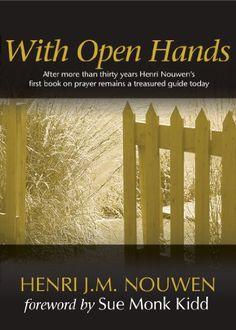 With Open Hands by Henri J. M. Nouwen http://www.amazon.com/dp/1594710643/ref=cm_sw_r_pi_dp_Rbslvb0J2HQ26
