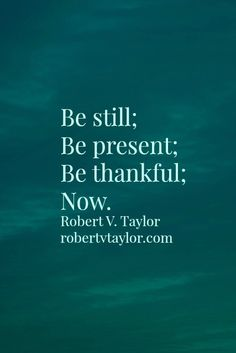 How will you be present to the now?
