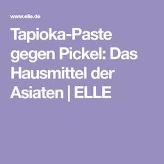 Tapioka-Paste gegen Pickel: Das Hausmittel der Asiaten | ELLE