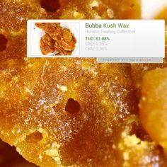 Bubba Kush Wax from Holistic Healing Collective http://budgeni.us/57O  THC: 61.88% CBD: 0.55% CBN: 0.36%