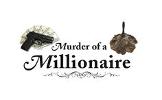 Murder of a Millionaire   Night of Mystery – Downloadable Murder Mystery Parties