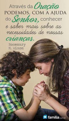 Como a oração pode nos ajudar, enquanto pais e mães, a saber as necessidades das nossas crianças?