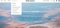 Reformation, a brand that gives much more information than regular brands. Upcycling: it uses fabrics that are no longer sold