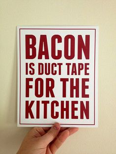 Bacon is Duct Tape for the Kitchen Kitchen by BentonParkPrints, $12.00