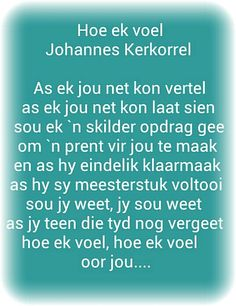 Afrikaans Afrikaans Quotes, Romance And Love, Relationship Quotes, Appetizer Recipes, South Africa, Poems, Language, Bling, Positivity