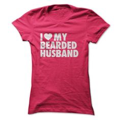 I love my bearded husband T Shirts, Hoodies, Sweatshirts. CHECK PRICE ==► https://www.sunfrog.com/LifeStyle/I-love-my-bearded-husband-68497673-Ladies.html?41382
