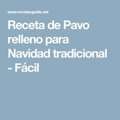 Receta de Pavo relleno para Navidad tradicional - Fácil