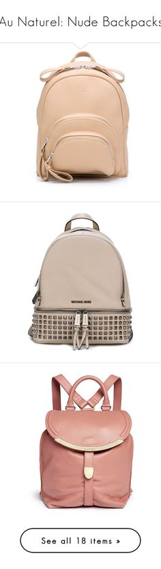 """Au Naturel: Nude Backpacks"" by polyvore-editorial ❤ liked on Polyvore featuring nudebackpacks, bags, backpacks, drawstring backpack, draw string bag, backpack bags, structured bag, vera bradley bags, red bag and genuine leather backpack"