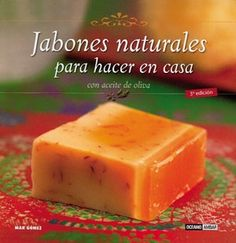 Mmmmmh recetas para preparar jabones naturales a base de aceite de oliva con chocolate, coco, zanahoria, sándalo, rosas, malva, laurel, propóleo, miel, canela, clavo, naranja, vainilla, avena, judía mungo, té verde, after eight, arena de playa, equinácea, caléndula, romero, kiwi, ...