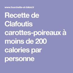 Recette de Clafoutis carottes-poireaux à moins de 200 calories par personne