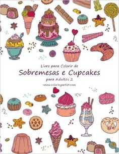 Livro para Colorir de Sobremesas e Cupcakes para Adultos 2: Volume 2: Amazon.co.uk: Nick Snels: 9781533442024: Books