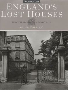 lost houses….love the book of lost houses in Suffolk, also.