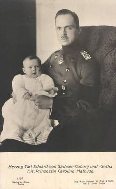 Charles, Duke of Saxe-Coburg-Gotha with his 4th child and 2nd daughter, Princess Caroline Mathilde, known in the family as Calma.