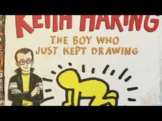 Keith Haring The Boy Who Just Kept Drawing - YouTube