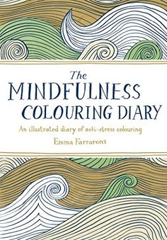 The Mindfulness Colouring Diary: An illustrated diary of ... https://www.amazon.de/dp/0752265792/ref=cm_sw_r_pi_dp_h98FxbPQHXTJQ