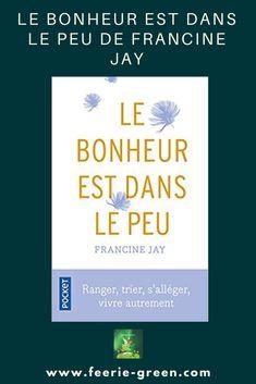 Livre : Le bonheur est dans le peu de Francine Jay - chronique et interview de l'auteur en VF et VO (minimalisme - slow life - developpement personnel) Lectures, Interview, Calm, Minimalism, Books To Read, Bonheur, Board