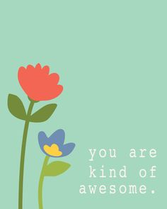 8x10 you are kind of awesome by kensiekate on Etsy, $15.00