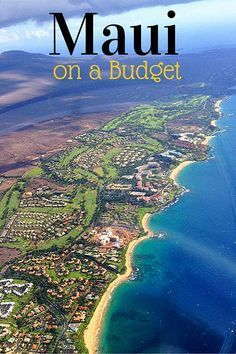How to Save Money When Traveling to Maui