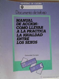 Manual de acción, cómo llevar a la práctica la igualdad entre sexos / [documento preparado por IFAPLAN para la Comisión de la Comunidad Europea].Madrid : Instituto de la Mujer, 1988. http://absysnetweb.bbtk.ull.es/cgi-bin/abnetopac?TITN=77541