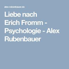 Liebe nach ErichFromm - Psychologie - Alex Rubenbauer