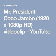 Mr. President - Coco Jambo (1920 x 1080p HD) videoclip - YouTube