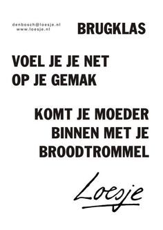 Geef in het afscheidsboekje tips om de brugklas te overleven! Mj Quotes, Dutch Quotes, Funny Quotes, Inspirational Quotes, Try Not To Laugh, School Posters, Funny Signs, Be Yourself Quotes, Funny Texts