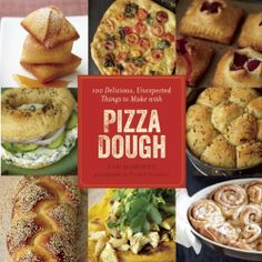 100 Delicious, Unexpected Things to Make with Pizza Dough by Gabi Moskowitz, http://www.amazon.com/dp/0988773112/ref=cm_sw_r_pi_dp_07bNrb09HSYZ0